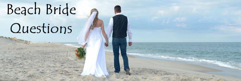 Beach Bride Questions